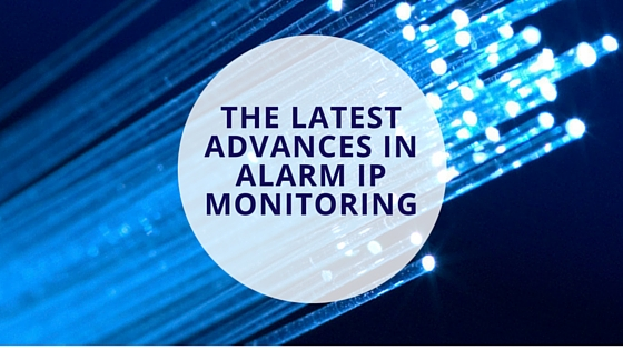 The Latest Advances in Alarm IP Monitoring