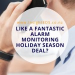 Like A Fantastic Alarm Monitoring Holiday Season Deal?
