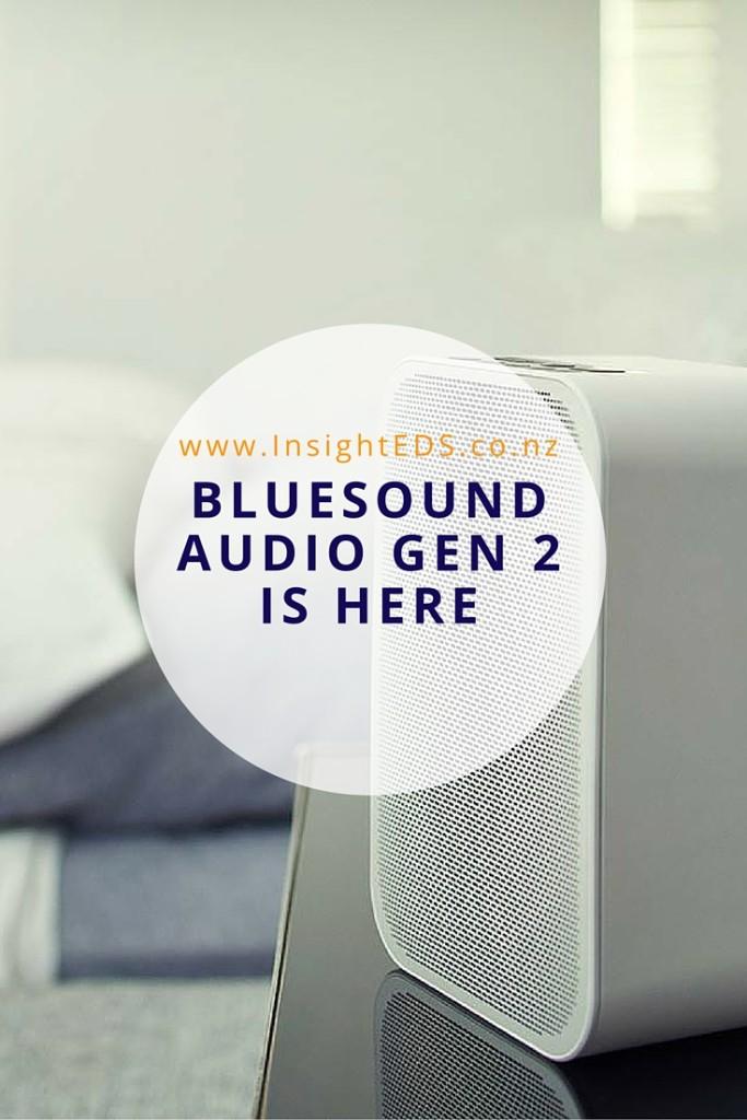 Bluesound Audio Gen 2 Is Here