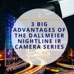 3 Big Advantages Of The Dallmeier Nightline IR Camera Series