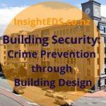 Building Security: Crime Prevention Through Environmental Design | rev. September 20
