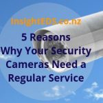 5 Reasons Why Your Security Cameras Need a Regular Service - revised October 2018