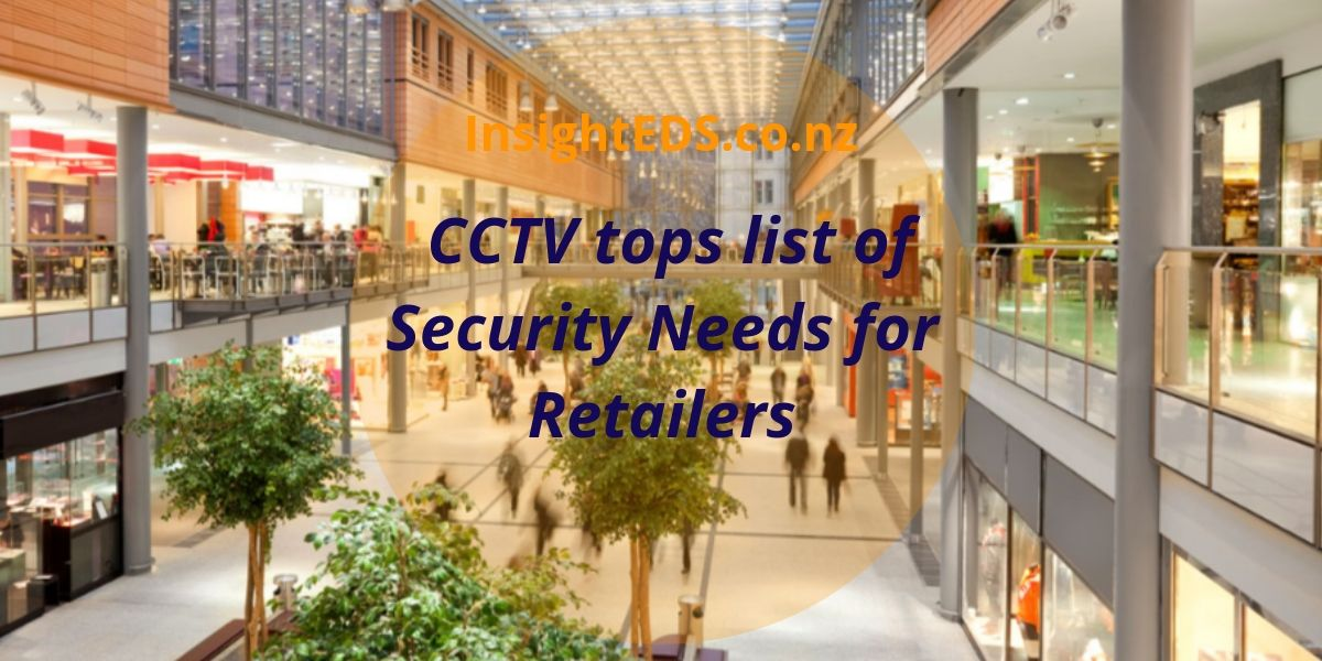 CCTV tops list of Security Needs for Retailers
