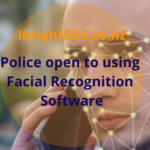 Police open to using Facial Recognition Software