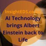 AI Technology brings Albert Einstein back to Life