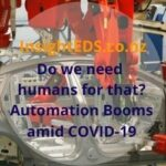 Do we need humans for that? Automation Booms amid COVID-19